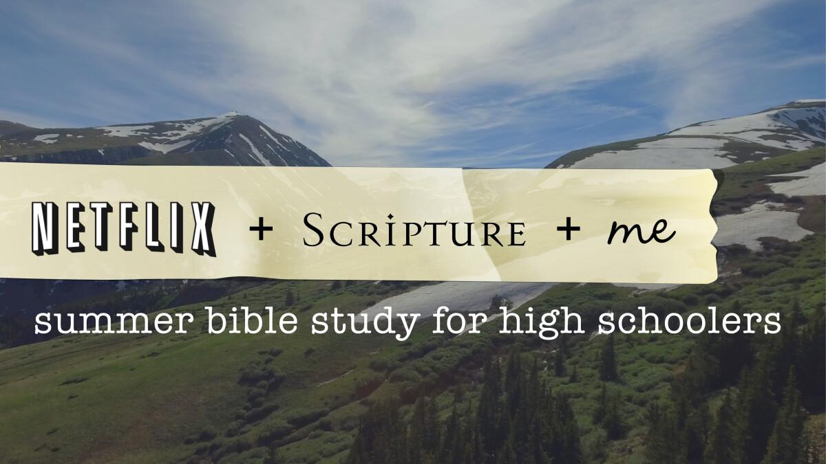 6:00 p.m. Netflix + Scripture + Me