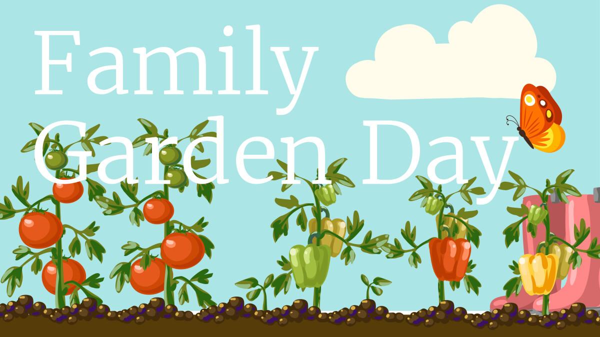 10:00 a.m. Family Garden Day