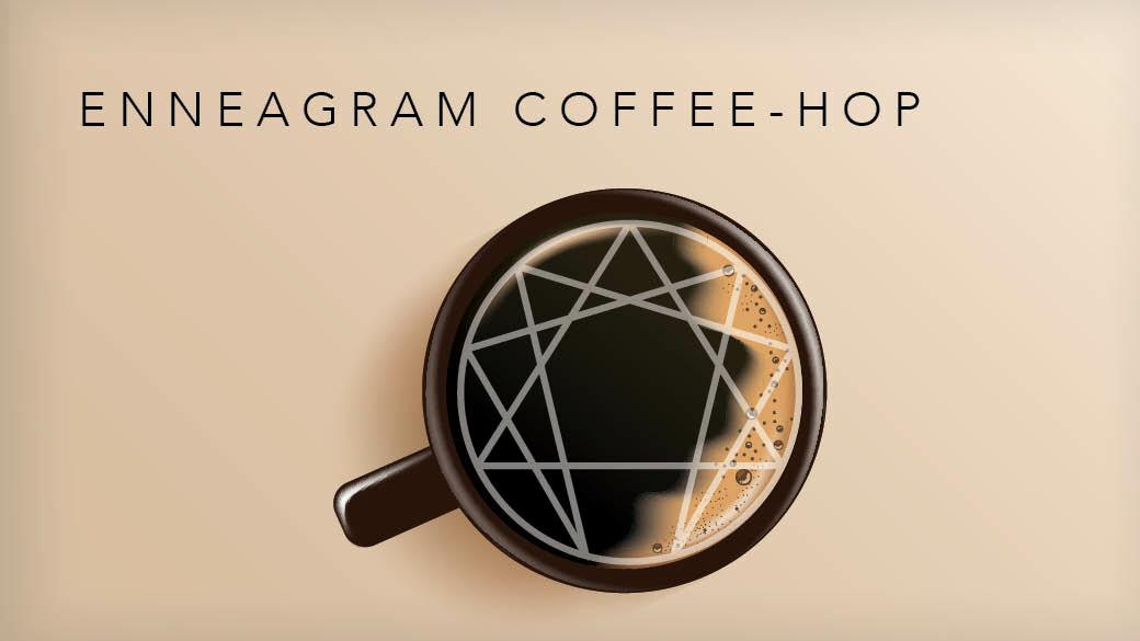 6:00 p.m. High School Enneagram Coffee-Hop