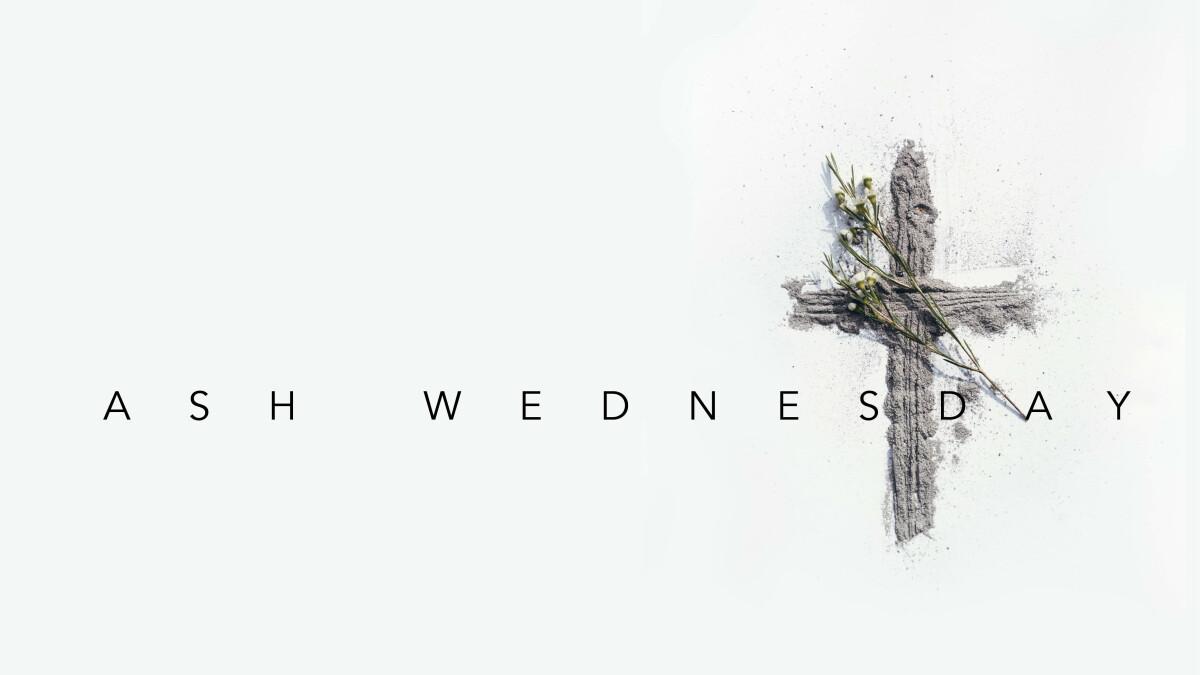 7:30 p.m. Ash Wednesday Service